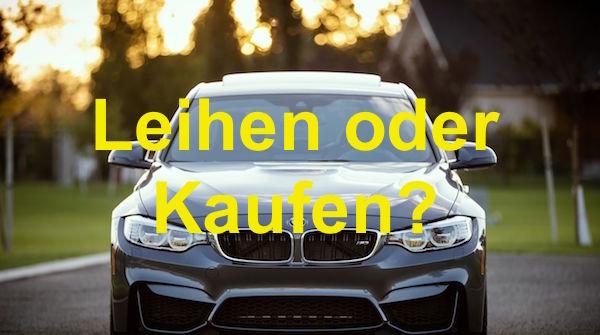 Auto leihen oder Auto kaufen